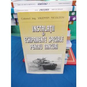 VALENTIN NICOLITOV - INSTALATII SI ECHIPAMENTE SPECIALE PENTRU TANCURI , 1997