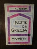 AL. ROSETTI - NOTE DIN GRECIA * DIVERSE