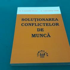 SOLUȚIONAREA CONFLICTELOR DE MUNCĂ / AL. ȚICLEA, C. TUFAN/2000