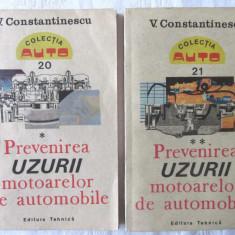"""""""PREVENIREA UZURII MOTOARELOR DE AUTOMOBILE"""", Vol I+II, Vasile Constantinescu"""
