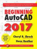 Beginning AutoCAD 2017: Exercise Workbook, Paperback