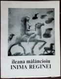 ILEANA MALANCIOIU - INIMA REGINEI (1971/coperta SABIN BALASA/dedicatie-autograf)