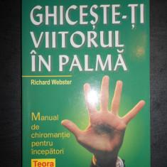 RICHARD WEBSTER - GHICESTE-TI VIITORUL IN PALMA