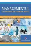 Managementul in sistemul de sanatate privat - Alexandru Vlad Cirea, Horia Ples, Eugen Avram