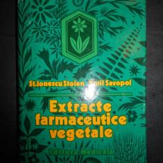 P. IONESCU STOIAN, EMIL SAVOPOL - EXTRACTE FARMACEUTICE VEGETALE