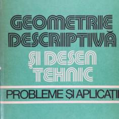 Geometrie descriptiva si desen tehnic Probleme si aplicatii