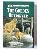 """""""THE GOLDEN RETRIEVER. An Owner's Survival Guide"""", Maryle Malloy, 2003"""