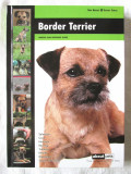 """""""BORDER TERRIER. Manual and Reference Guide"""", Dog Breeds. Expert Series, 2013"""