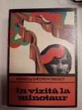 IN VIZITA LA MINOTAUR - ARKADI SI GHEORGHI WEINER