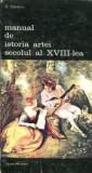 G. Oprescu - Manual de istoria artei - secolul al XVIII-lea ( vol. II )