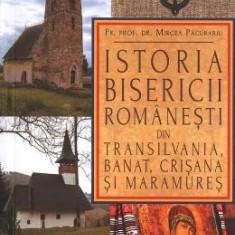 Istoria bisericii romanesti din Transilvania, Banat, Crisana si Maramures - Mircea Pacurariu