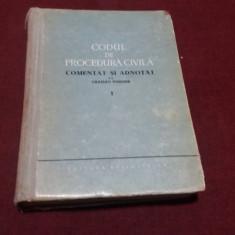 CODUL DE PROCEDURA CIVILA COMENTAT SI ADNOTAT DE GRATIAN PORUMB 1960 VOL I