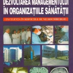 Dezvoltarea managementului in organizatiile sanatatii - A.V. Ciurea