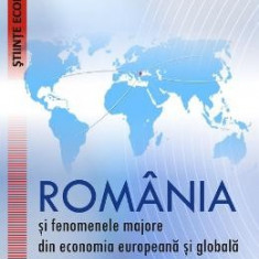 Romania si fenomenele majore din economia europeana si globala vol.2 - Simona Moagar-Poladian, Napoleon Pop