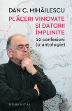 Placeri vinovate si datorii implinite - de Dan Mihailescu, Humanitas