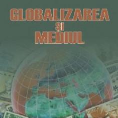 Globalizarea si mediul - Florina Bran, Ildiko Ioan