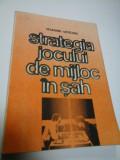 STRATEGIA JOCULUI DE MIJLOC IN SAH - VENIAMIN URSEANU