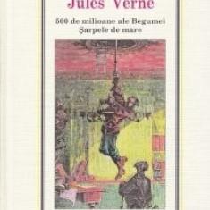 Jules Verne - 500 milioane ale Begumei * Șarpele de mare