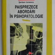 PAISPREZECE ABORDARI IN PSIHOPATOLOGIE DE SERBAN IONESCU