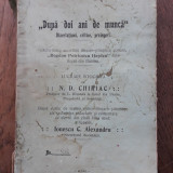 DUPA DOI ANI DE MUNCA, DIZERTATIUNI,CRITICE,PRELEGERI, 1914-N.D.CHIRIAC