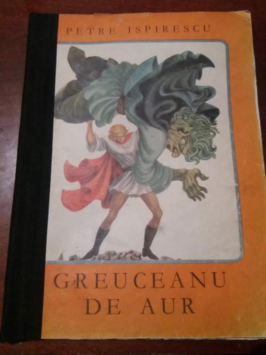 GREUCEANU DE AUR PETRE ISPIRESCU