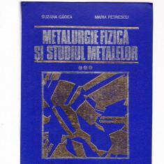 METALURGIE FIZICA SI STUDIUL METALELOR VOL 3