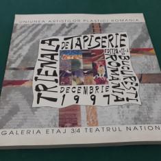 TRIENALA DE TAPISERIE/ DECEMBRIE 1997