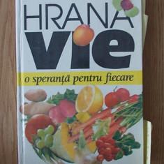 HRANA VIE- O SPERANTA PENTRU FIECARE- ERNST GUNTER