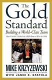 The Gold Standard: Building a World-Class Team, Paperback