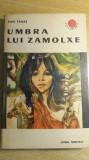 RWX 18 - UMBRA LUI ZAMOLXE - PAUL TAMAS - CUTEZATORII - EDITIA 1969
