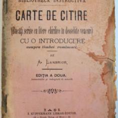 CARTE DE CITIRE ( BUCATI SCRISE CU LITERE CHIRILICE IN DEOSEBITE VEACURI ) CU O INTRODUCERE ASUPRA LIMBEI ROMINESCI de A. LAMBRIOR , 1890