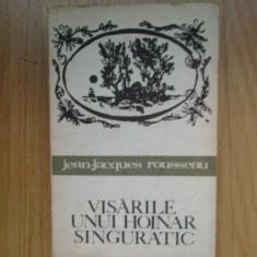 D7 Jean-Jeacques Rousseau – Visarile unui hoinar singuratic