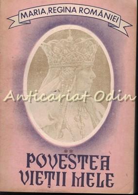 Povestea Vietii Mele II - Maria, Regina Romaniei foto