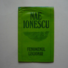 Fenomenul legionar - Nae Ionescu, Alta editura, 1993
