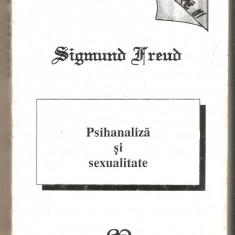 Sigmund Freud-Psihanaliza si sexualitate