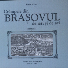 Crampeie din Brasovul de ieri si de azi Vasile Aldea vol I + II