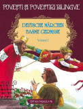 Povești și povestiri bilingve. Deutsche Märchen. Basme germane (Vol. I), Fratii Grimm