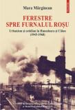 Ferestre spre furnalul roşu. Urbanism şi cotidian în Hunedoara şi Călan (1945-1968)