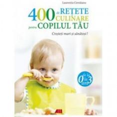 400 de reţete culinare pentru copilul tău (0-3 ani)