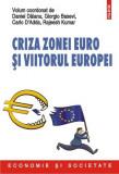 Criza zonei euro şi viitorul Europei