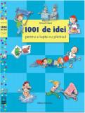 1001 de idei pentru a lupta cu plictisul