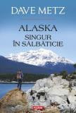 Alaska. Singur în sălbăticie