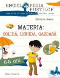 Materia solidă, lichidă, gazoasă