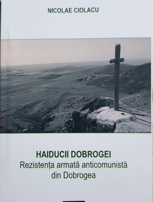 HAIDUCII DOBROGEI REZISTENTA ARMATĂ ANTICOMUNISTA DIN M-ȚII BABADAGULUI DOBROGEA