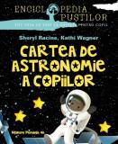 Cartea de astronomie a copiilor. Seria enciclopedia puștilor