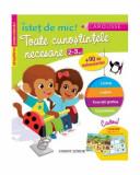 Toate cunoştinţele necesare (2-3 ani). Pregătirea preşcolarului. Isteţ de mic! (autocolante), Larousse
