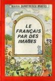 Maria Dumitrescu Brates - Le francais par des images