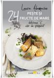 Pește și fructe de mare. 24 de rețete delicioase și ușor de preparat