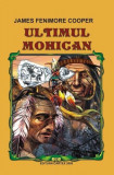 Ultimul Mohican, James Fenimore Cooper