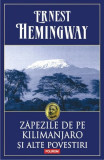 Zăpezile de pe Kilimanjaro și alte povestiri, Ernest Hemingway